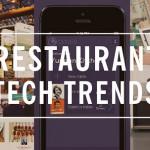 """""""Tất cả những điều cần phải biết"""" về thế hệ công nghệ tiếp theo trong kinh doanh nhà hàng"""