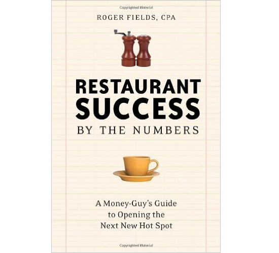 Restaurant Success By the Numbers bởi Roger Fields